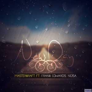 Masterkraft - New Day ft Frank Edwards & Nosa